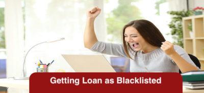 Getting Loan as Blacklisted