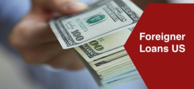 Loan for Foreigners in USA | Foreigner Loans US